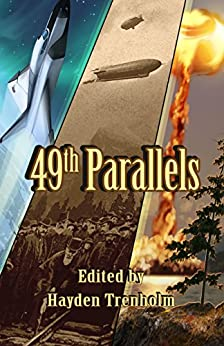 49th Parallels: Alternative Canadian Histories and Futures by [Trenholm, Hayden]