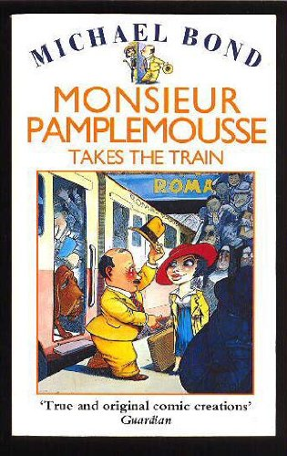 Monsieur Pamplemousse Takes the Train by Headline Book Publishing