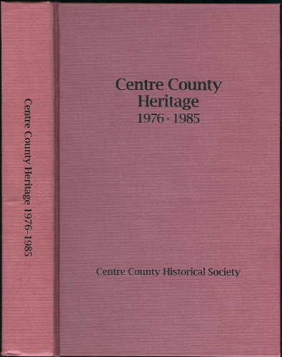 Centre County Heritage 1976 - 1985