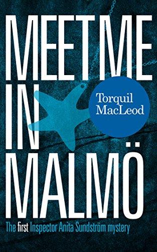 Meet me in Malmö: The first Inspector Anita Sundström mystery ...