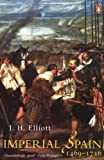 Imperial Spain: 1469-1716, J. H. Elliott, 0141007036