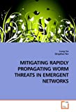 Mitigating Rapidly Propagating Worm Threats in Emergent Networks, Liang Xie, 3639198468