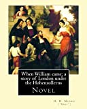 img - for When William came; a story of London under the Hohenzollerns. By: H. H. Munro (
