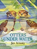 Otters under Water, Jim Arnosky, 0399223398