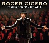 Roger Cicero - Frauen regier'n die Welt