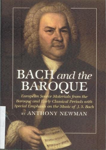 Bach and the Baroque: European Source Materials from the Baroque and Early Classical Periods With Special Emphais on the Music of J.S. Bach (Ex)