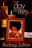 The Day I Stopped Being Pretty, Rodney Lofton, 1593091230