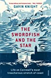 The Swordfish and the Star: Life on Cornwall's most treacherous stretch of coast