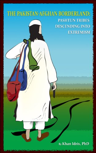 The Pakistan-Afghan Borderland: Pashtun Tribes Descending into Extremism
