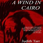 A Wind in Cairo | Judith Tarr