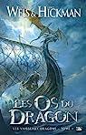 Les Vaisseaux dragons, tome 1 : Les Os du Dragon par Weis
