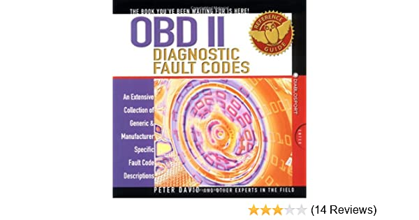 obd ii fault codes reference guide peter david 9780971541153 rh amazon com obd ii fault codes reference guide OBD II PID Definitions