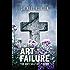 The Art of Failure: The Anti Self-Help Guide