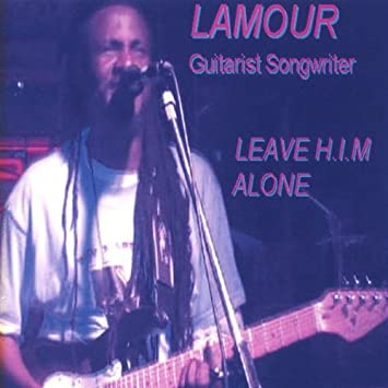Lamour Guitarist Songwriter - Leave H I M  Alone - Amazon