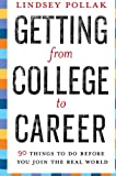 Getting from College to Career, Lindsey Pollak, 006114259X