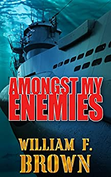 Amongst My Enemies: A Cold War Spy vs Spy Action Thriller by [Brown, William F.]