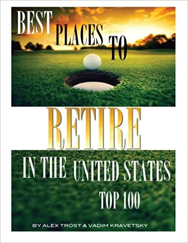 Best Places to Retire in the United States: Top 100: Alex