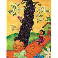 Dalia's Wondrous Hair / El cabello maravilloso de Dalia (English and Spanish Edition)
