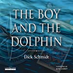 The Boy and the Dolphin | Dick Schmidt