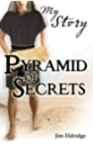 Pyramid of Secrets (My Story)