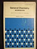 General Chemistry Workbook, Conway Pierce and R. Nelson Smith, 071670157X