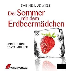 Der Sommer mit dem Erdbeermädchen Hörbuch