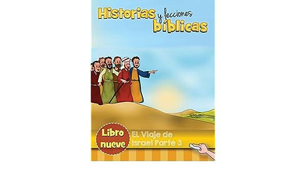 El viaje de Israel Parte 3 (Historias y Lecciones Bíblicas nº 9) (Spanish Edition) - Kindle edition by Hebron Ministries. Religion & Spirituality Kindle ...