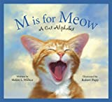M Is for Meow: A Cat Alphabet (Alphabet Books)