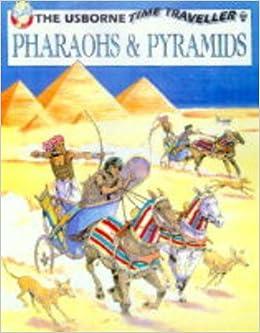 Pharaohs and Pyramids (Usborne Time Traveller)