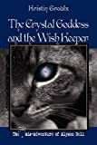 The Crystal Goddess and the Wish Keeper, Kristin Groulx, 0981131530