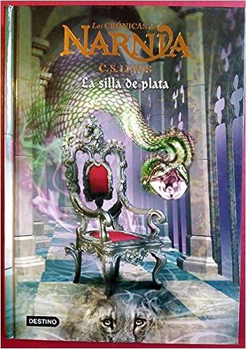 Las Cronicas De Narnia Vi La Silla De Plata Amazon Es C S Lewis