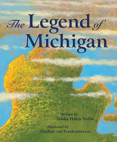 The Legend of Michigan (Myths, Legends, Fairy and - For M Michigan Is