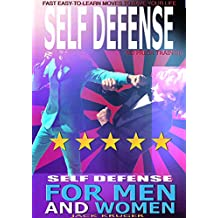 Self Defense: Self Defense For Men and Women, Self Defense for the Street, No Prior Training, Fast Easy-to-Learn Moves To Save Your Life