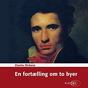 En fortælling om to byer [A Tale of Two Cities] Audiobook