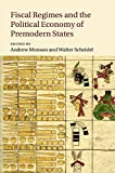 Fiscal Regimes and the Political Economy of Premodern States, , 1107089204