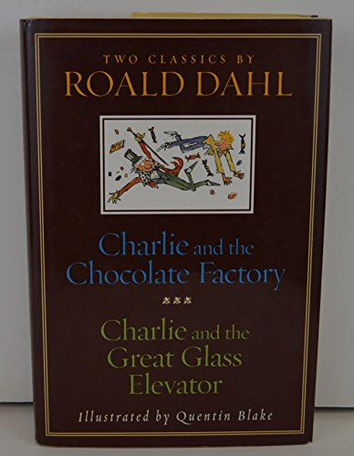 CHARLIE AND THE CHOCOLATE FACTORY and CHARLIE AND THE GREAT GLASS ELEVATOR (Willy Wonka And The Chocolate Factory Author)