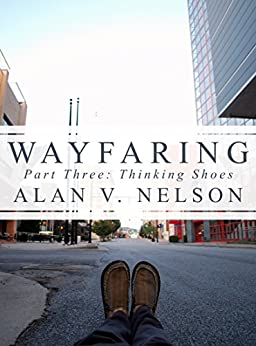 Wayfaring: Thinking Shoes by [Nelson, Alan V.]