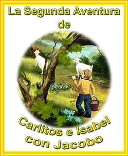 La Segunda Aventura De Carlitos E Isabel Con Jacobo (Las