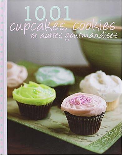 Livres en anglais à télécharger 1001 cupcakes, cookies et autres gourmandises in French PDF by Susanna Tee