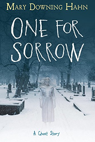 One for Sorrow: A Ghost Story by [Hahn, Mary Downing]