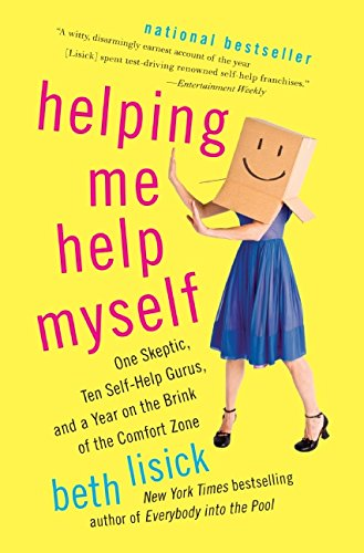 Helping Me Help Myself: One Skeptic, Ten Self-Help Gurus, and a Year on the Brink of the Comfort Zone pdf