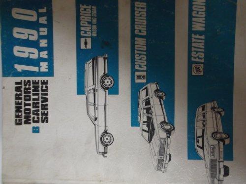 1990 GM B Carline Service Caprice Wagon and Sedan, Custom Cruiser and Estate Wagon Manual