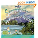 Samson and the Wonders of Water: Early learners journey through the water cycle as Samson inspires conservation and pollution prevention. Come on along!