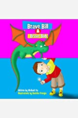 Brave Bill & Brave Bob: A Children's Picture Book Kindle Edition