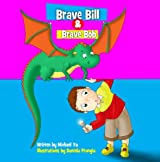 Brave Bill & Brave Bob ( Children's Picture Book - Beginner readers ) (Monsters Book for Kids 5)