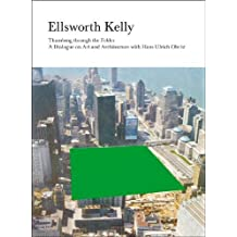Ellsworth Kelly: Thumbing through the Folder: A Dialogue on Art and Architecture with Hans Ulrich Obrist by Walther König, Köln/D.A.P. (2010-02-28)