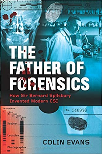 The Father Of Forensics How Sir Bernard Spilsbury Invented Modern