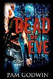 Dead of Eve, Pam Godwin, 0615717217