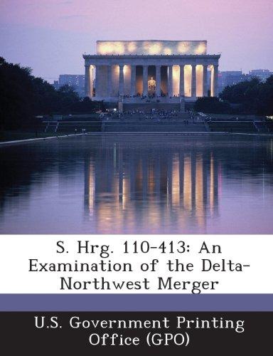 S. Hrg. 110-413: An Examination of the Delta-Northwest - 413 Delta