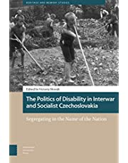 The Politics of Disability in Interwar and Socialist Czechoslovakia: Segregating in the Name of the Nation